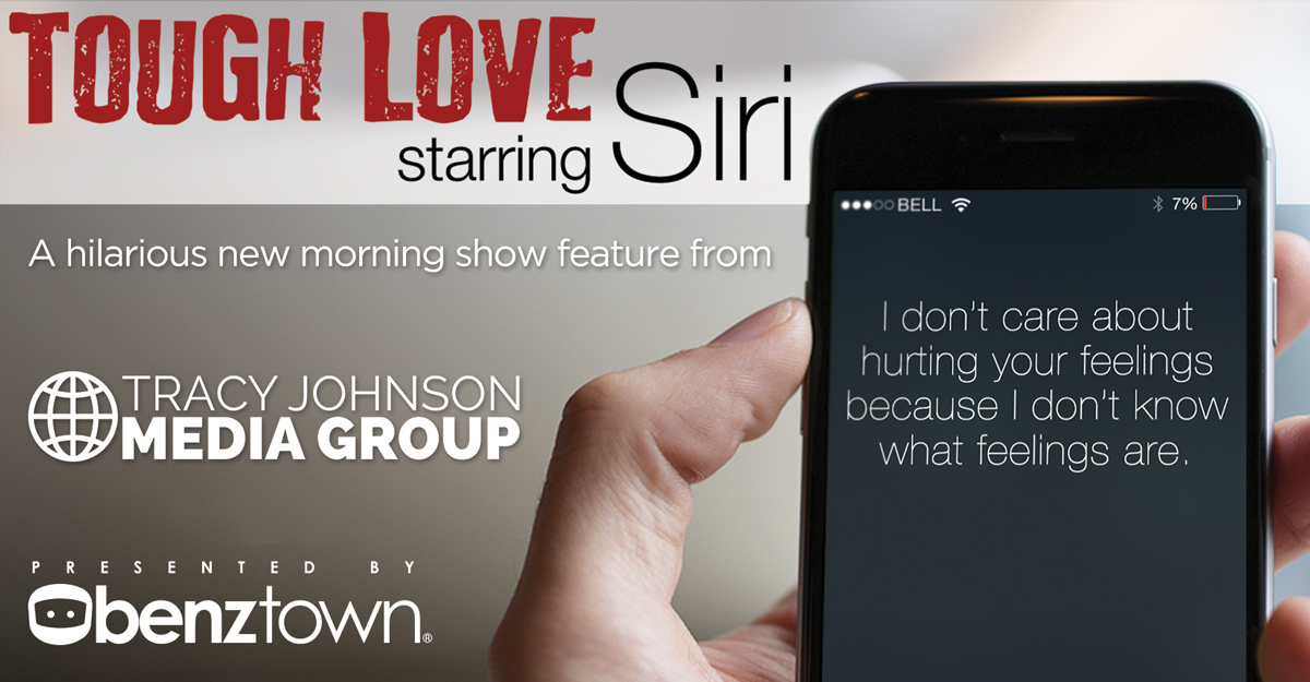 """Introducing New Feature """"Tough Love Starring Siri"""""""